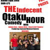Our AX Panel: the Indecent Otaku Comedy Hour! (9 AM, July 4th, LP3)