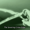 Cutting the Way Into a Story: Severing Crime Edge 1-3